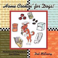 Home Cookin' for Dogs! by Deb McEnery (2008, Paperback)
