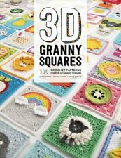 3D Granny Squares 100 crochet patterns for pop-up granny squares 9781446307434