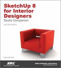 SketchUp 8 for Interior Designers by Daniel John Stine