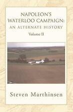 Napoleon's Waterloo Campaign: An Alternate History Vol II (Paperback or Softback