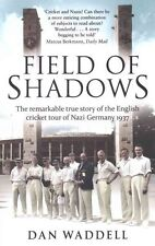 Field of Shadows: The English Cricket Tour of Nazi Germany 1937 by Dan Waddell