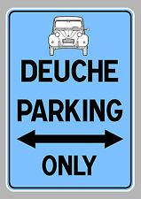 DEUCHE PARKING ONLY 2CV 120x80mm AUTOCOLLANT STICKER AUTO (DA094)