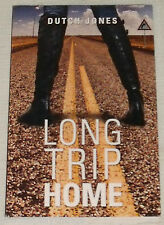 LONG TRIP HOME Dutch Jones Book Paperback SIGNED Autographed