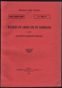 Colonie Rilievi in Libia ed in Somalia Istitituto Geografico Militare Roma 1914