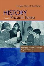 NEW - History in the Present Tense: Engaging Students Through Inquiry and Action