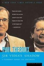 Sir Vidia's Shadow: A Friendship Across Five Continents: By Theroux, Paul