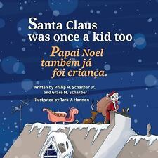 Santa Claus Was Once a Kid Too: Papai Noel Tambem Ja Foi Crianca.: Babl Children