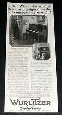 1925 OLD MAGAZINE PRINT AD, WURLITZER STUDIO PIANO, SMALLER IN SIZE AND WEIGHT!