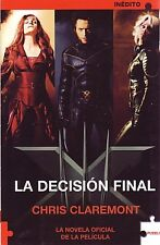 X-MEN. LA DECISIÓN FINAL (Chris Claremont)
