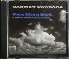 CD NORMAN SWOBODA - gratuit like a bird under northern skies