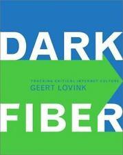 Dark Fiber: Tracking Critical Internet Culture (Electronic Culture: Hi-ExLibrary