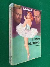 LIALA - IL TEMPO DELL'AURORA (seguito di SOTTO LE STELLE) Sonzogno (1945) Libro