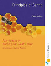 Principles of Caring: Foundations in Nursing and Health Care Series-ExLibrary