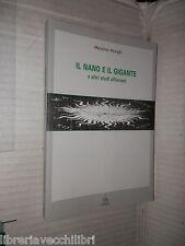 IL NANO E IL GIGANTE E altri studi alferiani Massimo Manghi Pendragon 1999 libro