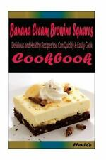 Banana Cream Brownie Squares:Healthy and Easy Homemade for Your Best Friend...