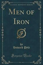 Men of Iron (Classic Reprint) by Howard Pyle (2015, Paperback)