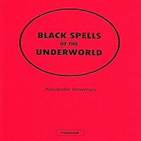 Black Spells of the Underworld by alexander newman...magick...occult