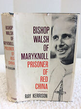 BISHOP WALSH OF MARYKNOLL - Ray Kerrison - 1962 - 1st ed,Catholic