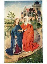 Alte Kunstpostkarte - Rogier van der Weyden - Heimsuchung