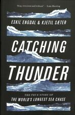 Catching Thunder : The True Story of the World's Longest Sea Chase, Paperback...