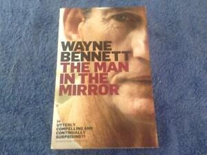 Wayne Bennett - The Man in the Mirror by Steve Crawly  NRL Book