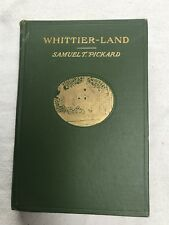Whittier-Land by Samuel T. Pickard. HC. Eighth Impression, 1904. Signed.
