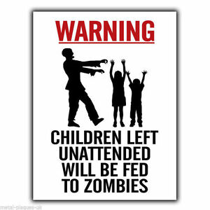 WARNING CHILDREN LEFT UNATTENDED WILL BE FED TO ZOMBIES METAL WALL SIGN/PLAQUE