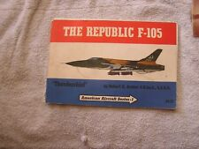 The Republic F-105 Thunderchief  Robert D. Archer 1969