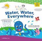 Baby Einstein: Water, Water Everywhere: A Splash & Giggle Bath Book , Bath Book