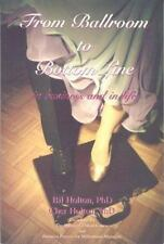 From Ballroom to Bottom Line... in Business and in Life by Holton, Cher, Holton