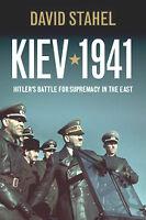 KIEV 1941 : HITLER'S BATTLE FOR SUPREMACY IN THE EAST