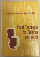Vocal Technique for Children and Youth by Madeline D. Ingram c1962 Abingdon