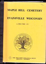 MAPLE HILL CEMETERY EVANSVILLE WISCONSIN-AN INDEX BY BERNIE FARMER 1990