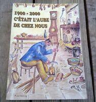 C'ETAIT L'AUBE CHEZ NOUS / 1900-2000