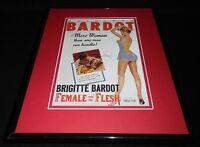 Female and the Flesh Framed 11x14 Poster Display Brigitte Bardot