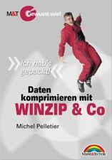 """Daten komprimieren mit WINZIP und Co - Gewusst wie! . """"Ich hab's gepackt!"""" - Mic"""