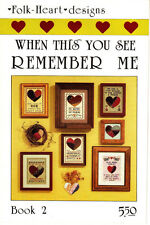 """Folk Heart Designs """"When This You See Remember Me"""" + Fabric HEART Cross Stitch"""
