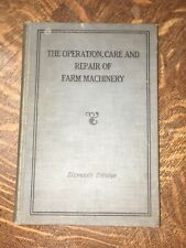 THE OPERATION, CARE AND REPAIR OF FARM MACHINERY- John Deere 11th Edition