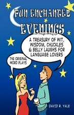 Pun Enchanted Evenings: A Treasury of Wit, Wisd, Yale, R,,