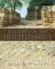 A Survey of the Old Testament by John H. Walton and Andrew E. Hill (2009,...