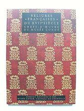 RELIURES FRANÇAISES DU XVIIe SIÈCLE CHEFS-D'OEUVRE DU MUSÉE CONDÉ . SOMOGY 2002
