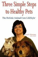 Three Simple Steps to Healthy Pets: The Holistic Animal Care-ExLibrary