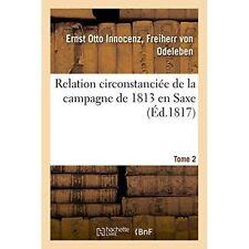 Relation circonstanciee de la Campagne de 1813 en Saxe. Tome 2 par Odeleben...