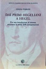 Dai primi hegeliani a Hegel Copertina flessibile – 28 Mar 2006