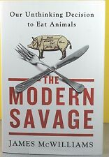 THE MODERN SAVAGE    -James McWilliams-   HARDCOVER  ~ NEW