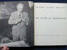 THE FUTURE OF ARCHITECTURE by FRANK LLOYD WRIGHT First Edition