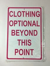 Pink Clothing Optional Beyond This Point Nude Small Metal Sign 6�x9� (New)