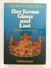 Der Krone Glanz und Last Georg Schreiber Geschichten zur Geschichte