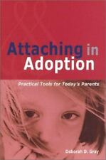 Attaching in Adoption: Practical Tools for Today's Parents, Gray, Deborah D., Go