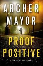 Joe Gunther: Proof Positive : A Joe Gunther Novel 25 by Archer Mayor (2014, Hard